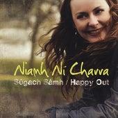 Play & Download Súgach Sámh / Happy Out by Niamh Ní Charra | Napster