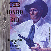 Play & Download The Idaho Kid, Singing Folk & and Country by Roger Smith | Napster