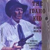 The Idaho Kid Rides Again by Roger Smith