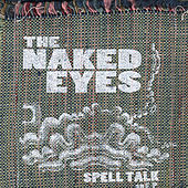 Play & Download Spell Talk by Naked Eyes | Napster