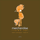Play & Download Listen Up! (Sam Flanagan Rework) - Single by Merchandise | Napster