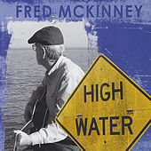 Play & Download HIgh Water by Fred McKinney | Napster