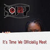 It's Time We Officially Meet by SoJay