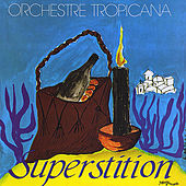 Superstition by Orchestre Tropicana