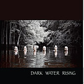 Play & Download Dark Water Rising by Dark Water Rising | Napster