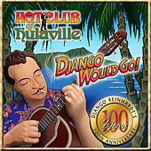 Play & Download Django Would Go! by Hot Club of Hulaville | Napster