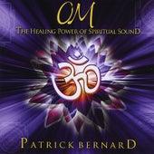 Play & Download Om by Patrick Bernard | Napster