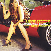 Play & Download No Greater Thrill by Annie Sellick | Napster