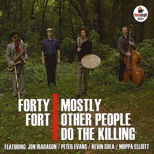 Forty Fort by Mostly Other People Do the Killing