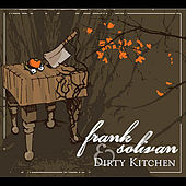 Frank Solivan and Dirty Kitchen by Frank Solivan and Dirty Kitchen