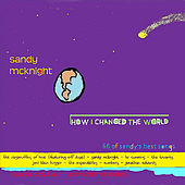 How I Changed the World by Sandy McKnight
