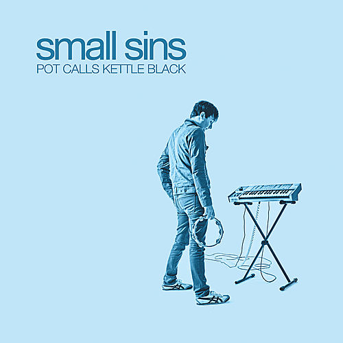 Play & Download Pot Calls Kettle Black by Small Sins | Napster
