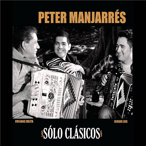 Play & Download Sólo Clásicos by Peter Manjarres | Napster