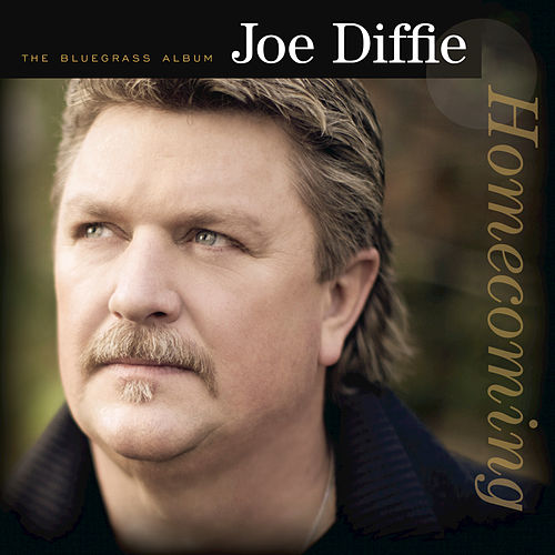 Play & Download Homecoming: The Bluegrass Album by Joe Diffie | Napster