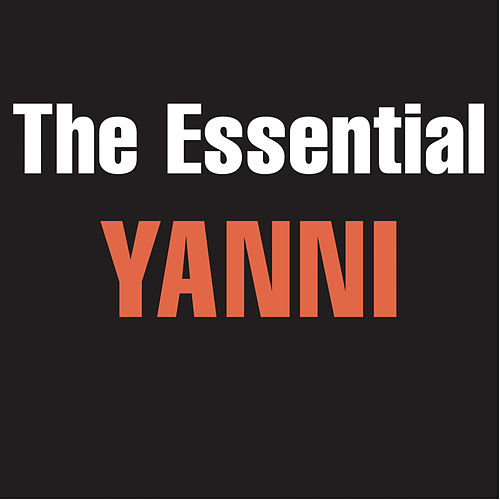 Play & Download The Essential Yanni by Yanni | Napster