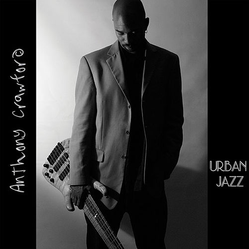Play & Download Urban Jazz by Anthony Crawford | Napster