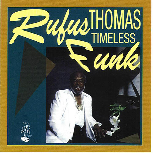 Play & Download Timeless Funk by Rufus Thomas | Napster