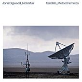 Satellite / Meteor Remixes von John Digweed