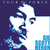 Play & Download Tour De Force by Gil Scott-Heron | Napster