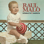 Play & Download Sinners & Saints by Raul Malo | Napster