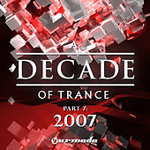 A Decade of Trance, Pt. 7 - 2007 by Various Artists