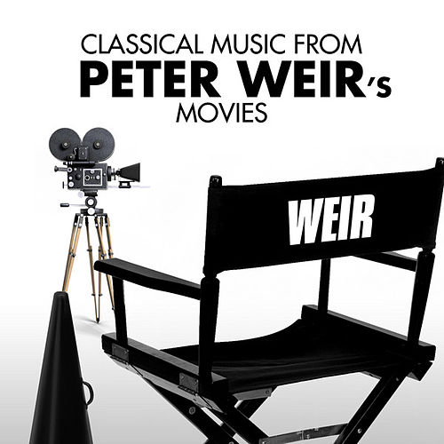 Classical Music from Peter Weir's Movies by Various Artists