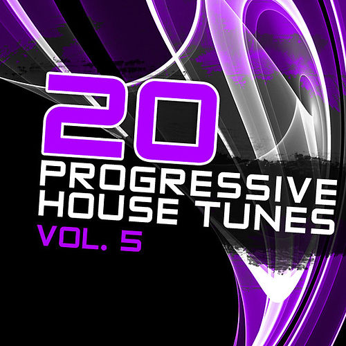 Play & Download 20 Progressive House Tunes, Vol. 5 by Various Artists | Napster