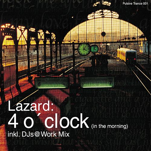 4 O'clock (In The Morning) by Lazard