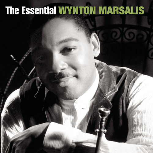 The Essential Wynton Marsalis by Wynton Marsalis
