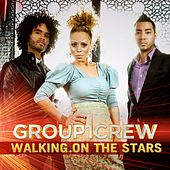 Play & Download Walking On The Stars by Group 1 Crew | Napster