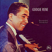 Play & Download Beautiful Weekend by Googie Rene | Napster
