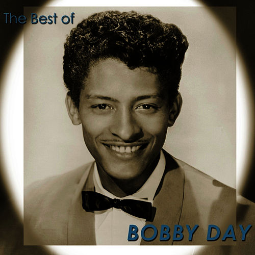 Play & Download The Best of Bobby Day by Bobby Day | Napster