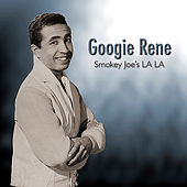Play & Download Smokey Joe's LA LA by Googie Rene | Napster