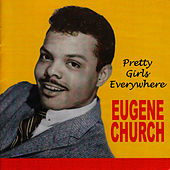 Pretty Girls Everywhere by Eugene Church