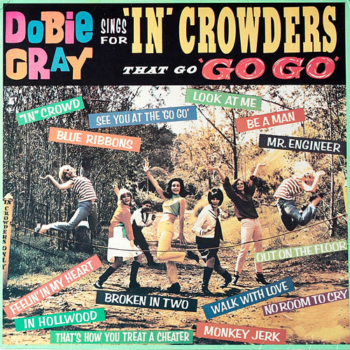 Dobie Gray Sings For 'In' Crowders that go 'Go Go' by Dobie Gray