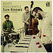 Play & Download Sun Rooms by Jason Adasiewicz | Napster