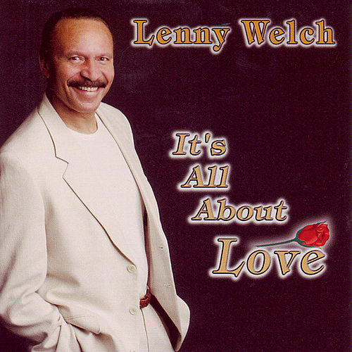 Play & Download It's All About Love by Lenny Welch | Napster
