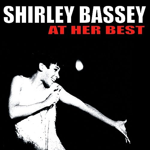 Shirley Bassey At Her Best by Ed Hall