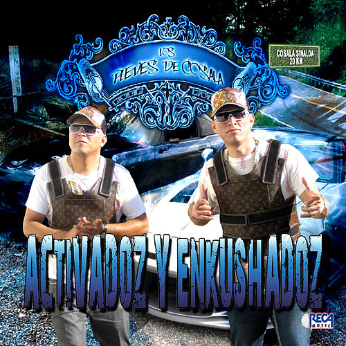 Play & Download Activadoz Y Enkushadoz by Los Pleves De Cosala | Napster