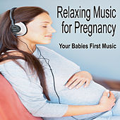 Play & Download Relaxing Music for Pregnancy:  Babies First Music, Music for Babies, Pregnancy Music by Baby Music Artists | Napster
