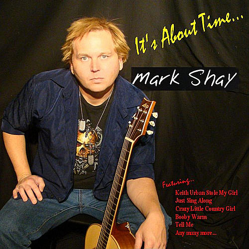 It's About Time... by Mark Shay