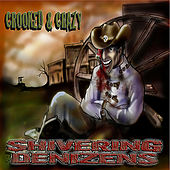 Play & Download Crooked And Crazy by The Shivering Denizens | Napster