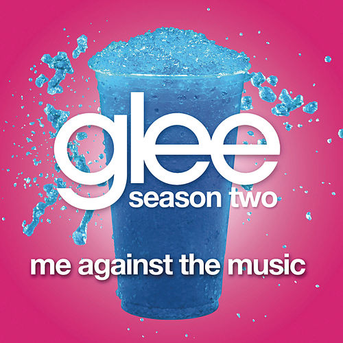 Me Against The Music (Glee Cast Version) by Glee Cast