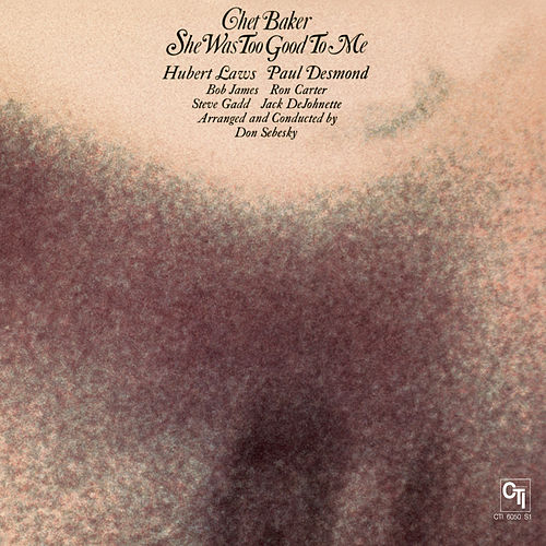 Play & Download She Was Too Good To Me (Remastered) by Chet Baker | Napster