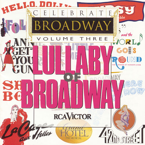 Play & Download Celebrate Broadway Vol. 3: Lullaby of Broadway by Various Artists | Napster