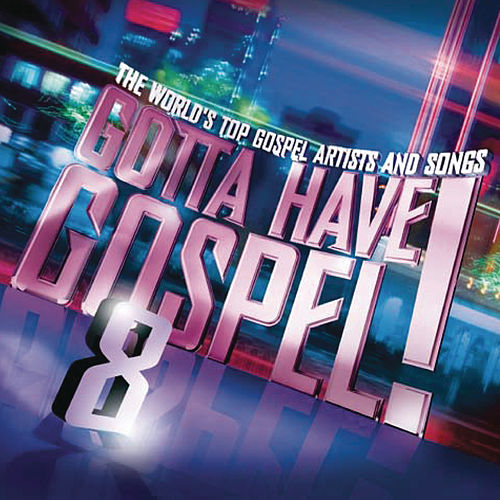 Gotta Have Gospel 8 by Various Artists