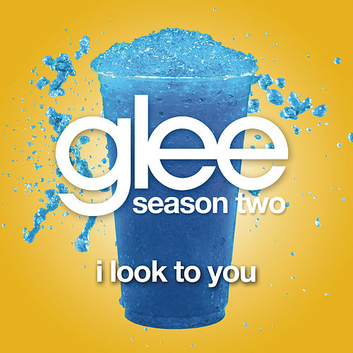 Play & Download I Look To You (Glee Cast Version) by Glee Cast | Napster
