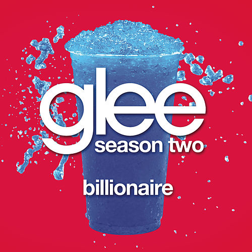 Play & Download Billionaire (Glee Cast Version) by Glee Cast | Napster