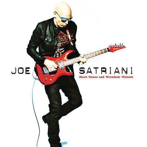 Black Swans and Wormhole Wizards by Joe Satriani