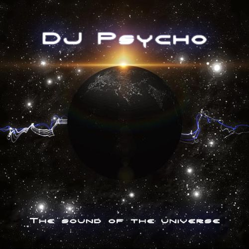 Play & Download The Sound Of The Universe by Dj Psycho | Napster
